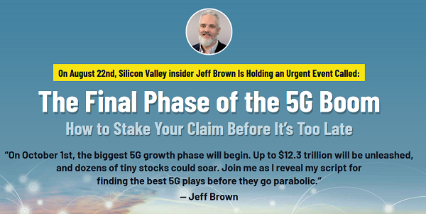 The Final Phase of the 5G Boom - Jeff Brown's Urgent LIVE Event