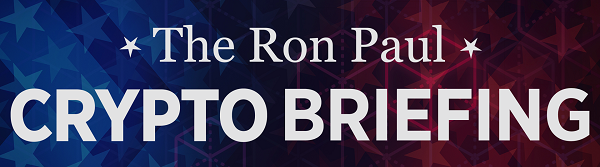 The Ron Paul Crypto Briefing