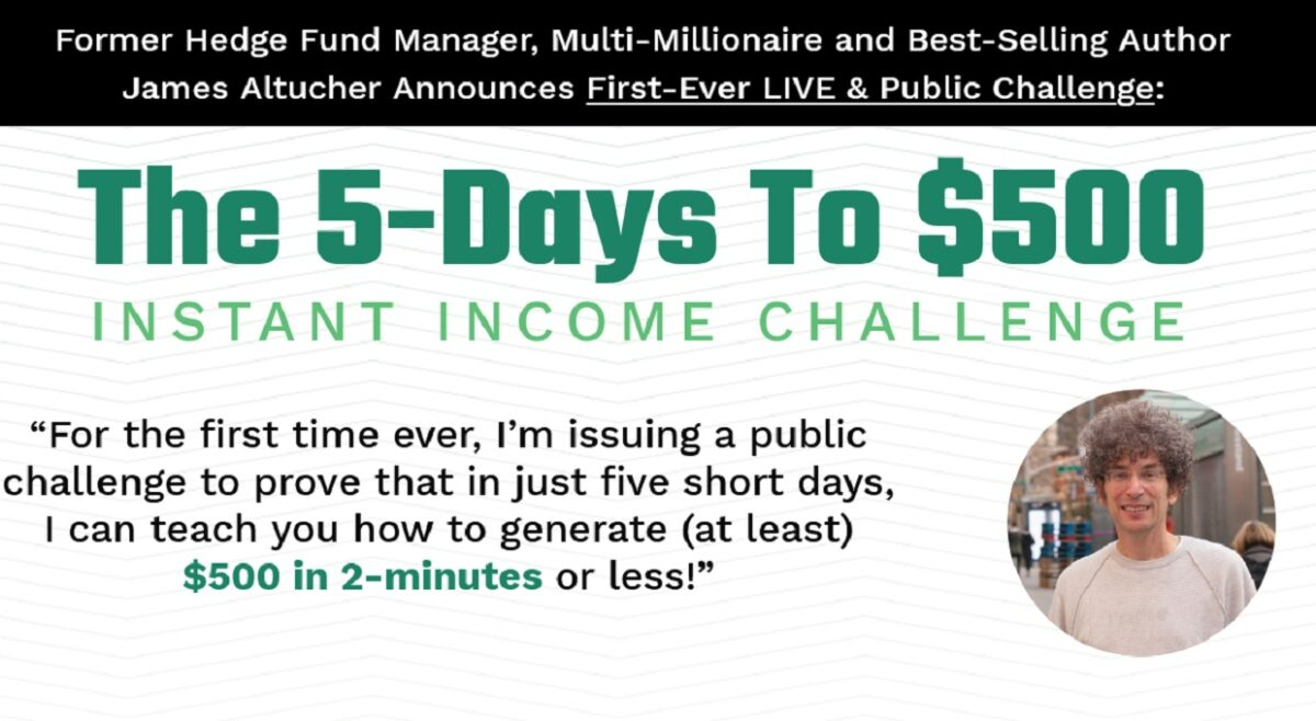 James Altucher 5-Days To $500 Instant Income Challenge: How to collect $500 in instant income?